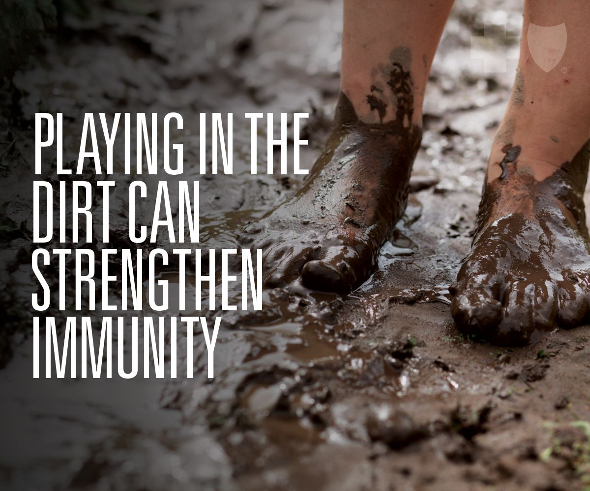 Playing in the dirt strengthens immunity