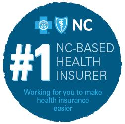 Choose Wisely. Choose BLUE. #1 NC-Based Health Insurer