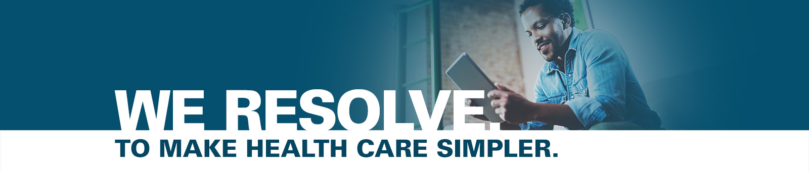 We Resolve to Make Health Care Simpler
